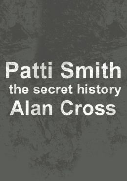 Patti Smith: the secret history