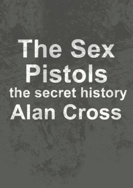 The Sex Pistols: the secret history