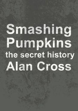 Smashing Pumpkins: the secret history