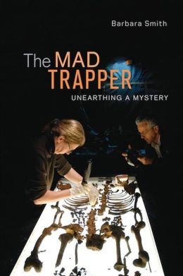 The Mad Trapper: Unearthing a Mystery