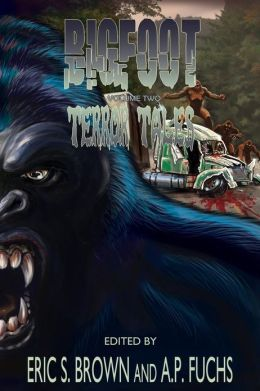 Bigfoot Terror Tales Vol. 2: More Scary Stories of Sasquatch Horror