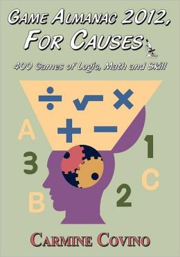 Game Almanac 2012, for Causes: 400 Games of Logic, Math and Skill