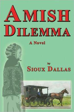 Amish Dilemma: A Novel