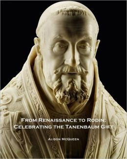 From Renaissance to Rodin: Celebrating the Tanenbaum Gift