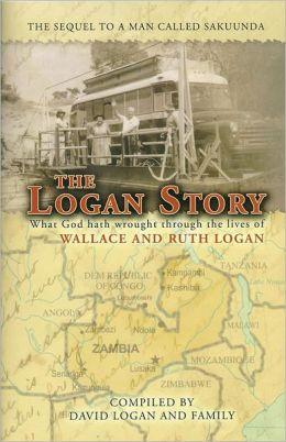 Logan Story, The (Story of Wallace and Ruth Logan)