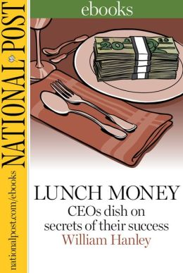 Lunch Money: CEOs dish on secrets of their success
