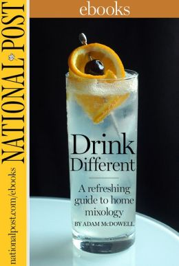 Drink Different: A refreshing guide to home mixology