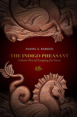 The Indigo Pheasant: Longing for Yount, Volume 2