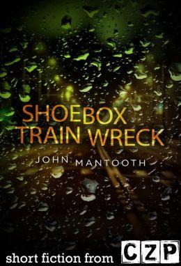 Shoebox Train Wreck: Short Story
