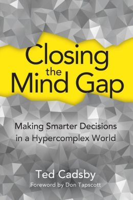 Closing the Mind Gap: Making Smarter Decisions in a Hypercomplex World