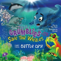 The Purple Grumblies Save the Whales Part Two: Battle Cry!