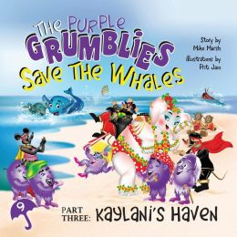 The Purple Grumblies Save the Whales Part Three: Kaylani's Haven