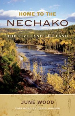 Home to the Nechako: The River and the Land