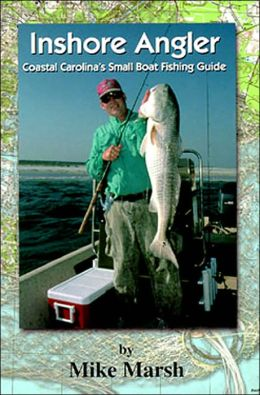 Inshore Angler: Coastal Carolina's Small Boat Fishing Guide