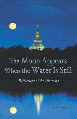 The Moon Appears When the Water Is Still: Reflections on the Dhamma