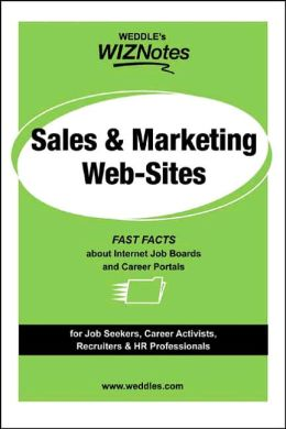 Sales and Marketing Web Sites: Fast Facts about Internet Job Boards and Career Portals