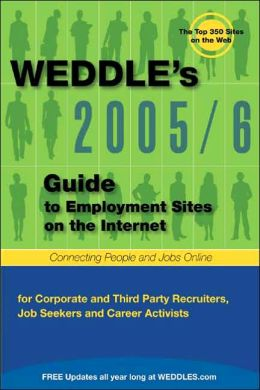 Weddles Guide to Employment Web Sites: For Recruiters HR Professionals, Job Seekers Career Activists