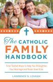 Book Cover Image. Title: Catholic Family Handbook, Author: Lawrence G. Lovasik