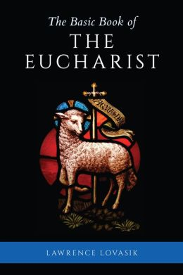 The Basic Book of the Eucharist