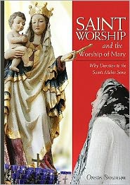 Saint Worship and the Worship of Mary