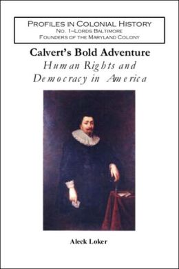 Calvert's Bold Adventure: Human Right and Democracy in America