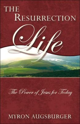 The Resurrection Life: The Power of Jesus for Today