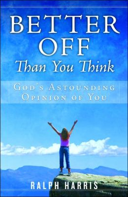 Better off than You Think: God's Astounding Opinion of You