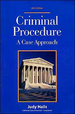 Criminal Procedure: A Case Approach