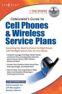 Consumers Guide to Cell Phones and Wireless Service Plans