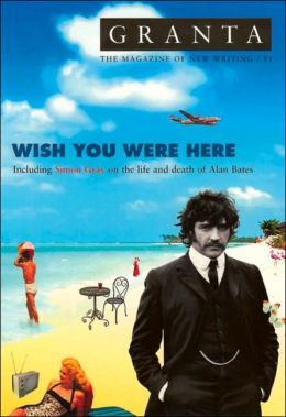Granta 91: Wish You Were Here
