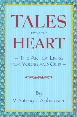 Tales from the Heart: The Art of Living for Young and Old