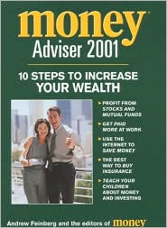 Money Advisor 2001: 10 Steps to Increase Your Wealth