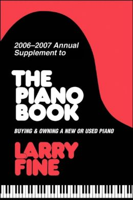 2006-2007 Annual Supplement to The Piano Book: Buying & Owning a New or Used Piano