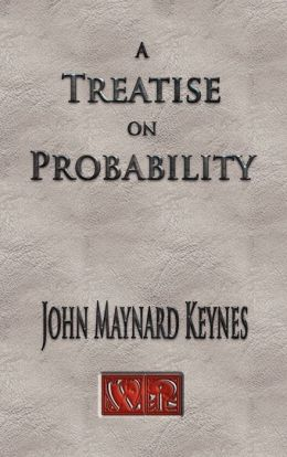 Treatise on Probability - Unabridged