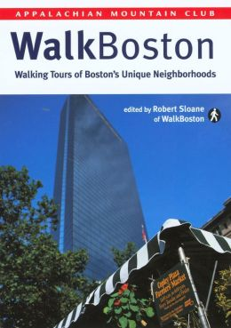 WalkBoston: Walking Tours of Boston's Unique Neighborhoods