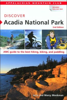 Discover Acadia National Park: AMC Guide to the Best Hiking, Biking, and Paddling