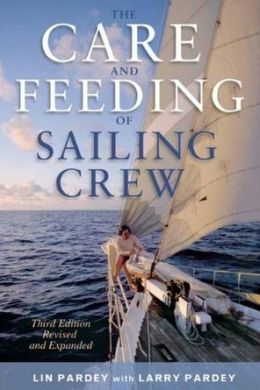 The Care and Feeding of the Sailing Crew: Revised and Expanded Third Edition