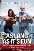 Book Cover Image. Title: As Long as It's Fun:  The Epic Voyages and Extraordinary Times of Lin and Larry Pardey, Author: Herb McCormick