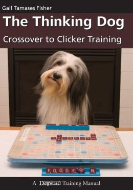 Thinking Dog: Crossover to Clicker Training