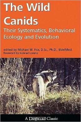 Wild Canids: Their Systematics, Behavioral Ecology and Evolution