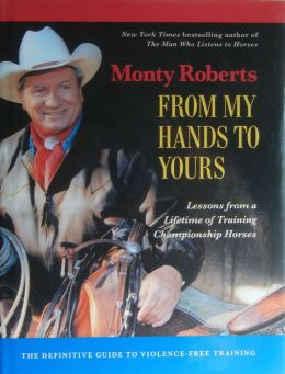 From My Hands to Yours: Lessons from a Lifetime of Training Championship Horses