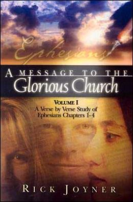 A Message to the Glorious Church: A Study of Ephesians