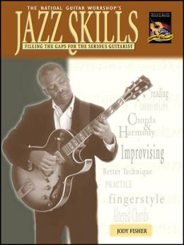 Jazz Skills: Filling the Gaps for the Serious Guitarist