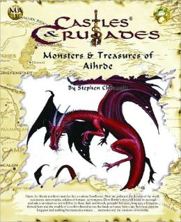 Castles and Crusades Monsters and Treasure of Aihrde