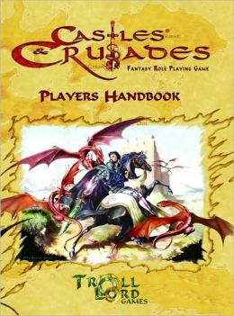 Castles & Crusades Player's Handbook