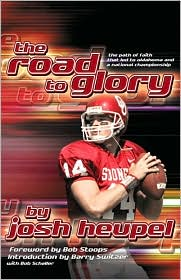 The Road to Glory: The Path of Faith that Led to Oklahoma and a National Championship