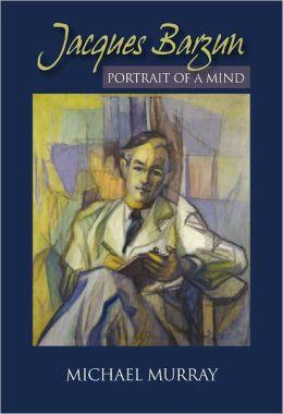Jacques Barzun: Portrait of a Mind