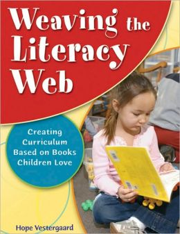 Weaving the Literacy Web: Creating Curriculum Based on Books Children Love