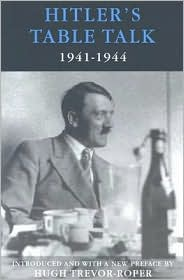 Hitler's Table Talk 1941-1944: Secret Conversations