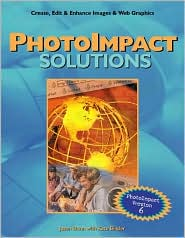 PhotoImpact Solutions: Create, Edit and Enhance Images and Web Graphics